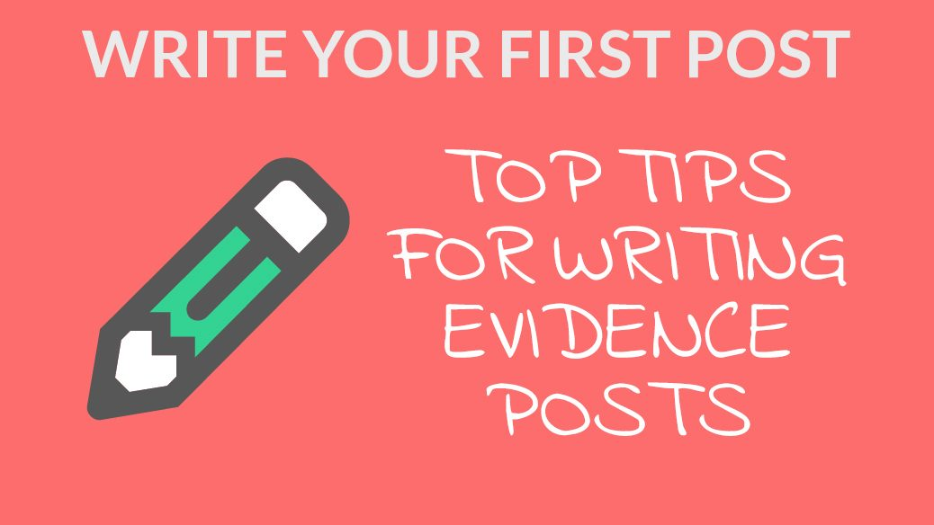 Tips for writing your first evidence post against the teaching standards
