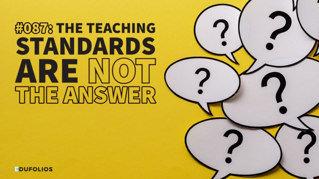 question marks surrounded by the statement. The teaching standards are not the answer